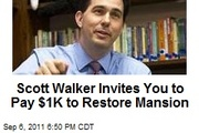 Thumb_scott-walker-invites-you-to-pay-1k-to-restore-mansion